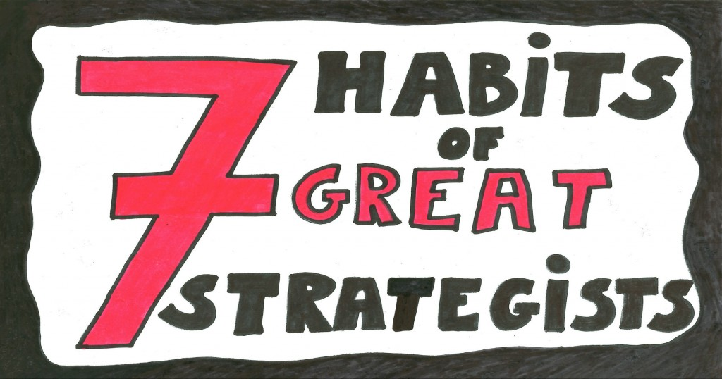 strategist - 7 habits of a great strategist by Jeroen De Flander