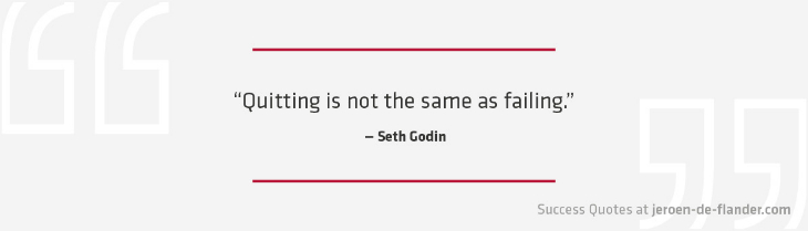 Personal Goals Quotes - Quitting is not the same as failing - Seth Godin