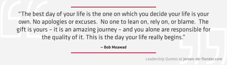 The Gift Is Yours U2013 It Is An Amazing Journey U2013 And You Alone Are  Responsible For The Quality Of It. This Is The Day Your Life Really  Begins.u201d _Bob Moawad